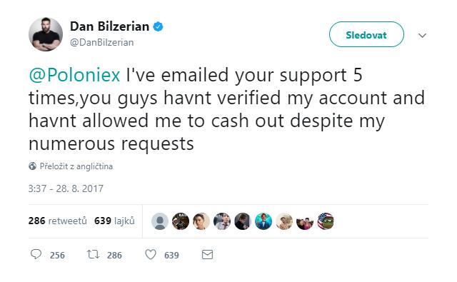Dan Blazerian na Twitteru: Zákaznické podpoře Poloniexu už jsem poslal 5 mailů. I přes mé početné žádosti pořád neverifikovali můj účet a neumožnili mi tak vybrat si z něj peníze