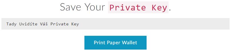 Private key (soukromý či privátní klíč) k MyEtherWallet